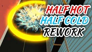 HALF HOT HALF COLD REWORKED! | Boku No Roblox: Remastered | ROBLOX