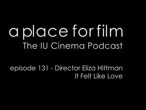 A Place For Film - Episode 131 - Discussing It Felt Like Love