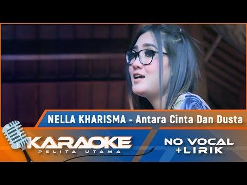 Antara Cinta Dan Dusta (Karaoke) - Nella Kharisma