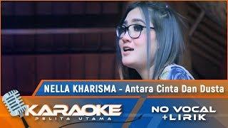 (Karaoke Version) ANTARA CINTA DAN DUSTA - Nella Kharisma   Karaoke Lagu Nostalgia Indonesia