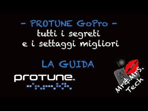 GoPro Tutorial - I segreti di Protune! I migliori settaggi per GoPro - ITALIANO