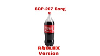 SCP 207 Song Roblox Version