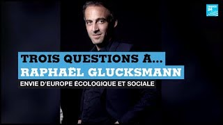 Élections européennes : 3 questions à Raphaël Glucksmann