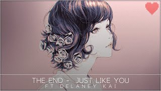 The End - Just Like You (ft. Delaney Kai)