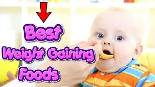 Weight Gaining Foods For Babies And Toddlers #NaturalRemedies