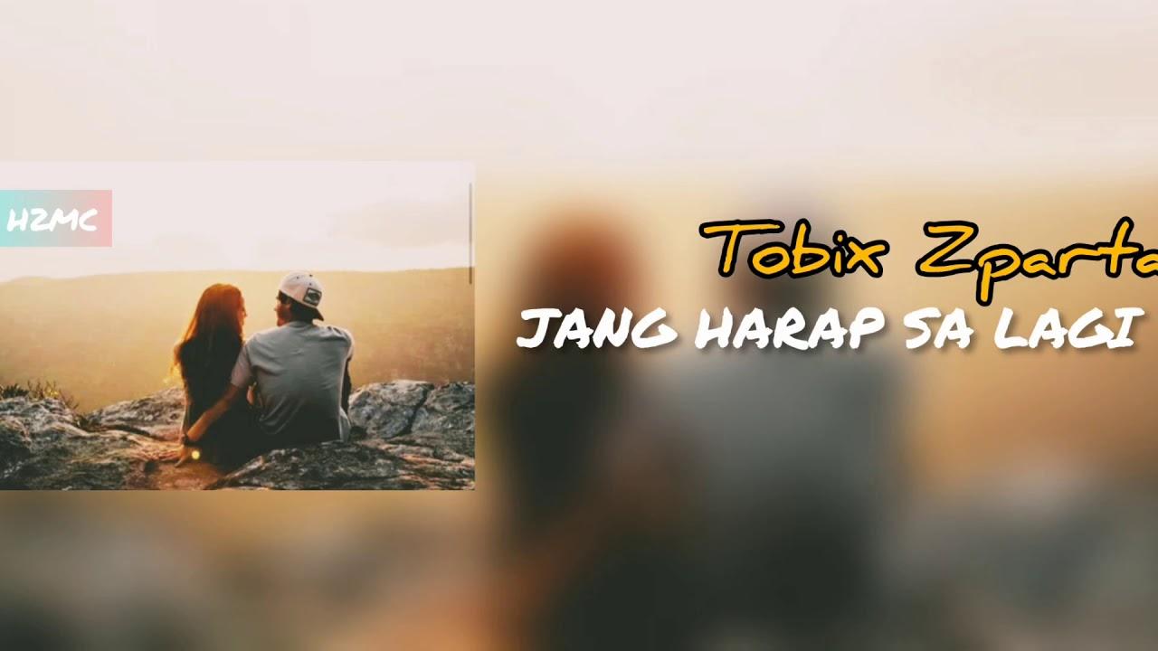 TOBIX ZPARTA - Jang Harap Sa Lagi (Love Song 2020)