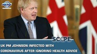Uk Pm Johnson Infected With Coronavirus After Ignoring Health Advice   Scope