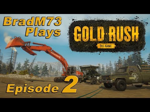 GOLD RUSH: THE GAME - PC Gameplay - Episode 2 - Tier 2 Gold Mining Setup!!