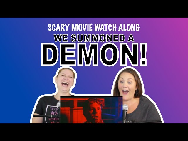 Scary Movie Watch Along! We're Watching WE SUMMONED A DEMON!