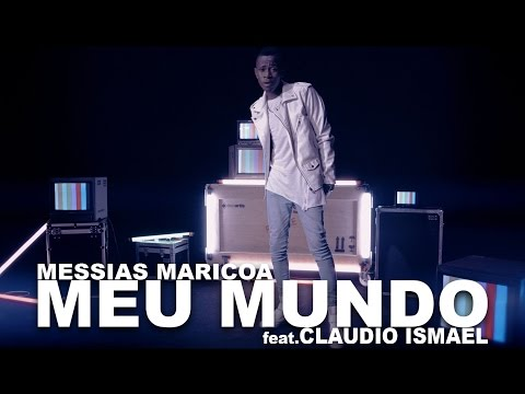Messias Maricoa feat. Claudio Ismael – Meu Mundo (Official Video 4K UHD)