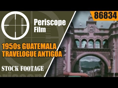 1950s GUATEMALA TRAVELOGUE ANTIGUA 86834