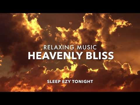 Relaxing Heavenly Music ✿ Bliss, Deep Soothing Music, Stress Relief, Calm Spirit Meditation Music