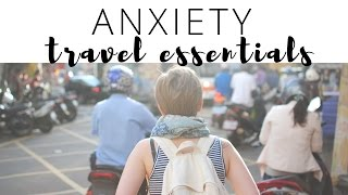 Travel Essentials for Anxious Travelers