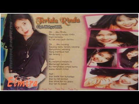 Elmira - Terlalu Rindu (1998)