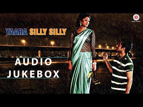 Yaara Silly Silly - Full Album - Audio Jukebox| Ankit Tiwari | Paoli Dam & Parambrata Chatterjee