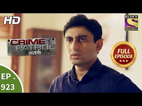 Crime Patrol Satark – Ep 923 – Full Episode – 26th May, 2018