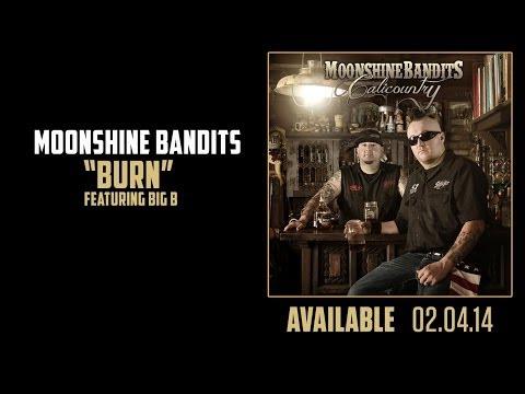 Burn (feat. Big B) - Moonshine Bandits - (Full Audio)