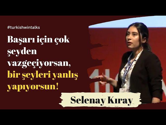 Selenay Kıray | Başarı için çok şeyden vazgeçiyorsan, bir şeyleri yanlış yapıyorsun