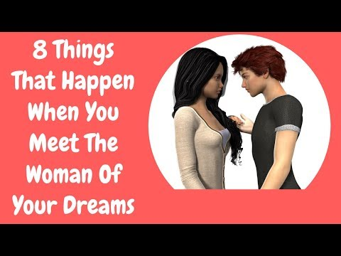 8 Things That Happen When You Meet The Woman Of Your Dreams