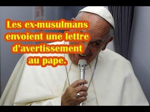 Les Ex-musulmans redressent le pape concernant l'Islam!