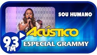 Bruna Karla - SOU HUMANO - Acústico 93 Especial Grammy - AO VIVO - Novembro de 2013