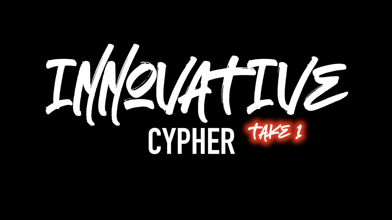 Innovative Cypher (Take 1) - Sponsored By Official Juice & Innovative Culture