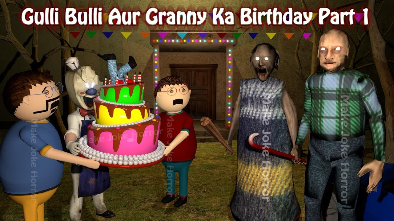 Gulli Bulli Aur Granny Ka Birthday Part 1   Granny And Grandpa Horror Story   Make Joke Horror