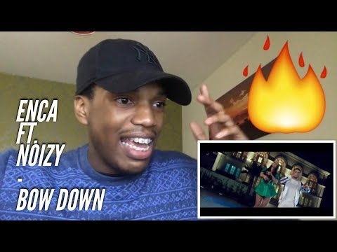 Enca ft. Noizy - Bow Down (Official Video HD) REACTION
