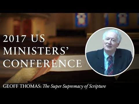 The Super Supremacy of Scripture — Geoff Thomas