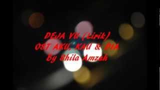 Download DEJA VU (LIRIK) OST AKU, KAU & DIA By Shila Amzah MP3 song and Music Video