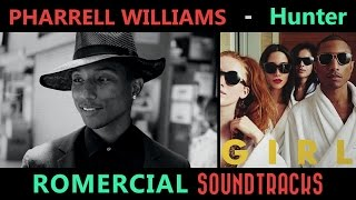 Download Pharrell Williams - Hunter (ULTRA HQ) MP3 song and Music Video