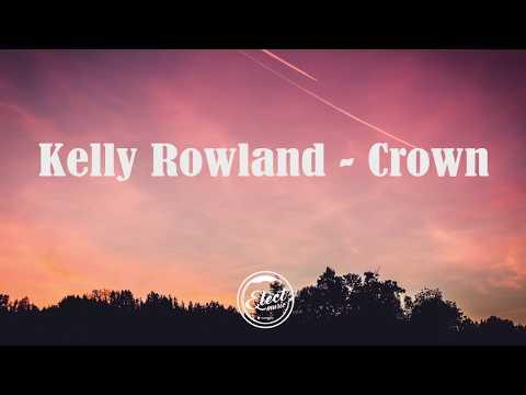 download Kelly Rowland - Crown (Lyrics)