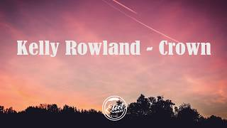 Kelly Rowland - Crown (Lyrics)