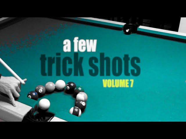 A Few Trick Shots: Volume 7