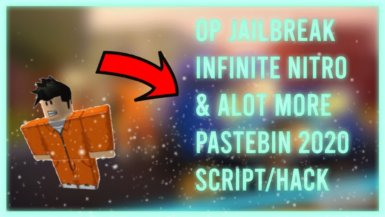 Op Jailbreak Script Pastebin 2020 Infinite Nitro More Youtube