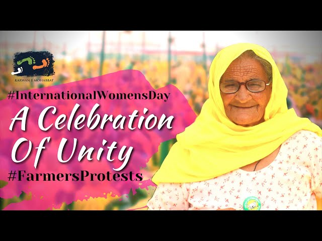 #InternationalWomensDay - A Celebration Of Unity | #FarmersProtests | #HumLog | Karwan e Mohabbat