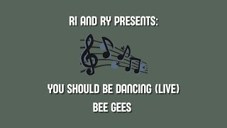You Should Be Dancing - Bee Gees (Live) | Ri and Ry