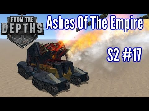 From The Depths | S2 Ep 17 | Missile Artillery! | Ashes Of The Empire Campaign