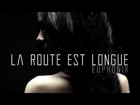 EUPHONIK - LA ROUTE EST LONGUE