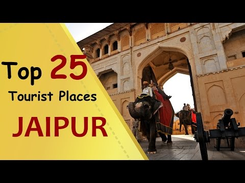 """JAIPUR"" (Pink City) Top 25 Tourist Places 