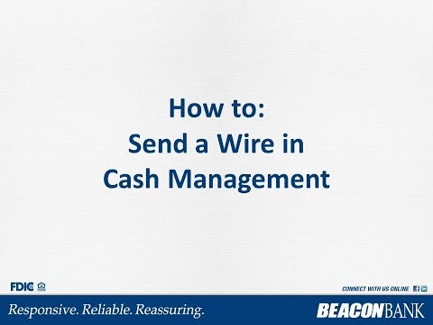How to Send a Wire in Cash Management