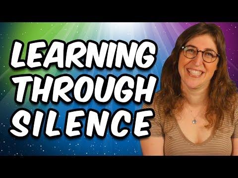 Learning Through Silence