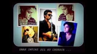 Dil ko Churaya New Song By Umar Imtiaz - Sad Romantic Song 2012