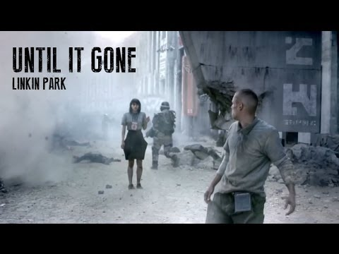 Until It's Gone - Linkin Park Unleashed MV