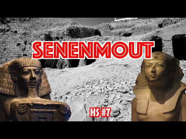 HS #7 - SENENMOUT