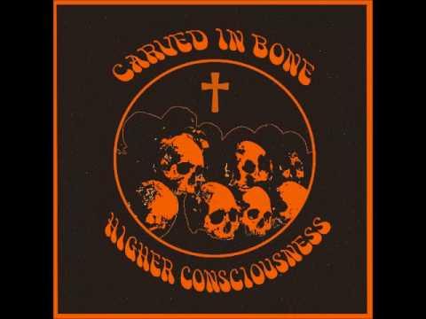 Carved in Bone - Higher Consciousness (Full Album 2017)