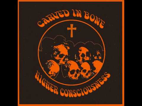 Carved in Bone - Higher Consciousness (Full Album 2017)