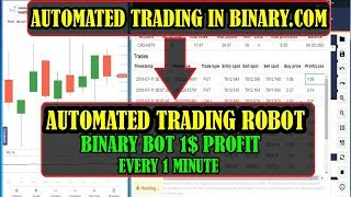 BINARY BOT 1$ PROFIT EVERY 1 MINUTE - AUTOMATED TRADING ROBOT IN TRADING BINARY.COM