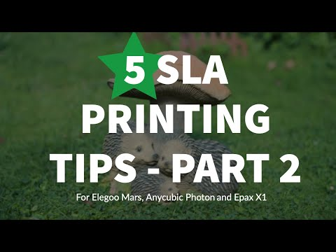 5 Tips for SLA Resin Printing - Part 2, on the Elegoo Mars, Anycubic Photon and Epax X1