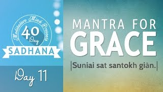 Mantra for Grace - Suniai Sat | Day 11 of 40 DAY SADHANA